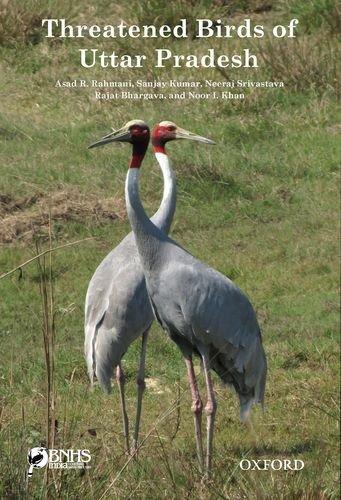Threatened Birds of Uttar Pradesh: Rahmani, Asad R.;