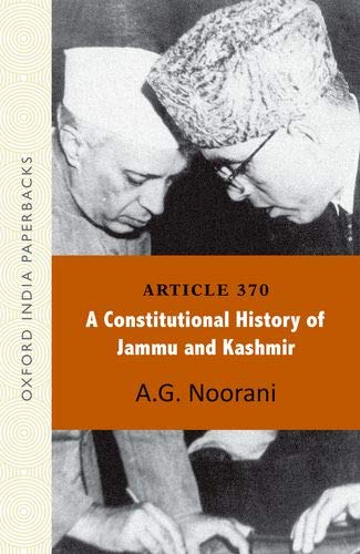 9780199455263: Article 370: A Constitutional History of Jammu and Kashmir