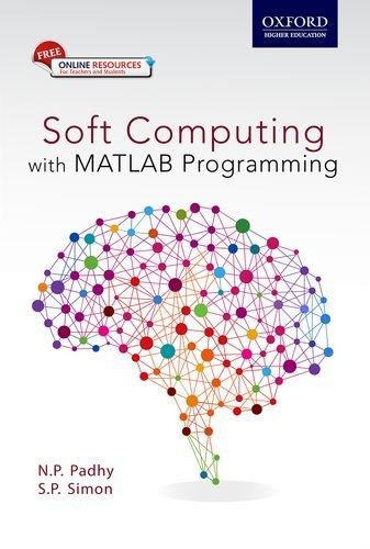 9780199455423: Soft Computing: With MATLAB Programming