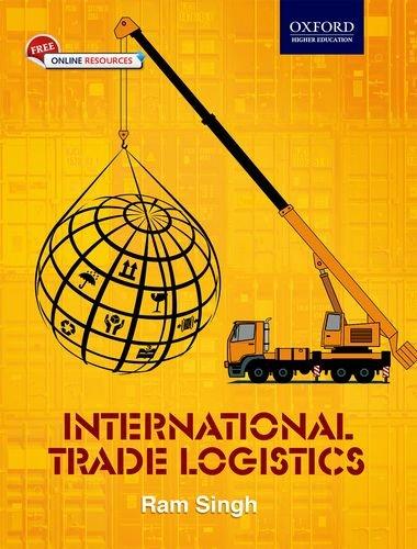 International Trade Logistics, 1st Edn: Ram Singh