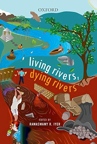 Living Rivers, Dying Rivers: edited by Ramaswamy