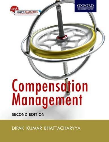 Compensation Management (Second Edition): Dipak Kumar Bhattacharyya