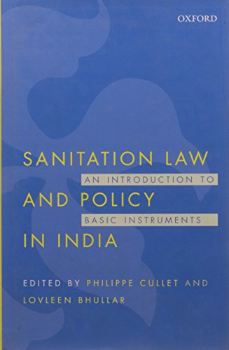 9780199456703: Sanitation Law and Policy in India: An Introduction to Basic Instruments