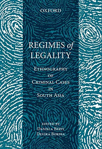9780199456741: Regimes of Legality: Ethnography of Criminal Cases in South Asia