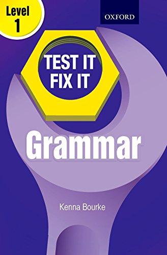 TEST IT FIX IT GRAMMAR LEVEL 1: KENNA BOURKE