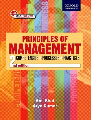 Principles Of Management: Competencies, Processes, And Practices: Bhat Anil And