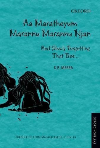 Aa Maratheyum Marannu Marannu Njan: And Slowly: Meera, K. R;