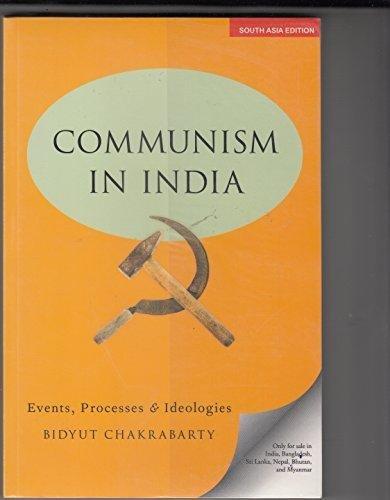 9780199458318: Communism In India : Events, Processes & Idelogies