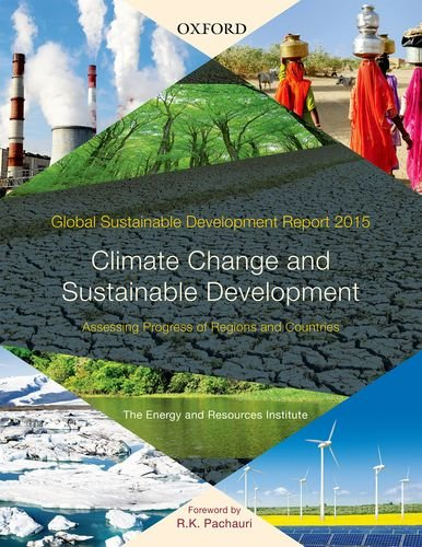 9780199459179: Global Sustainable Development Report 2015: Climate Change and Sustainable Development: Assessing Progress of Regions and Countries