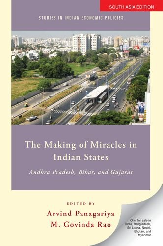 9780199459728: The Making of Miracles in Indian States: Andhra Pradesh, Bihar, and Gujarat