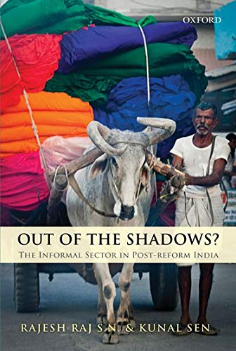 9780199460847: Out of the Shadows?: The Informal Sector in Post-reform India