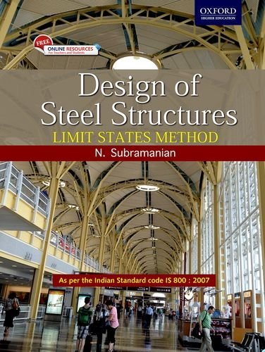 DESIGN OF STEEL STRUCTURES: LIMIT STATE METHOD: N. SUBRAMANIAN