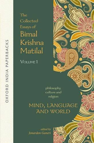 9780199460946: Mind, Language and World: The Collected Essays of Bimal Krishna Matilal Volume I (Philosophy, Culture and Religion)