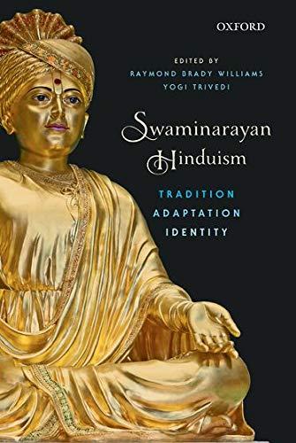 9780199463749: Swaminarayan Hinduism: Tradition, Adaptation, and Identity