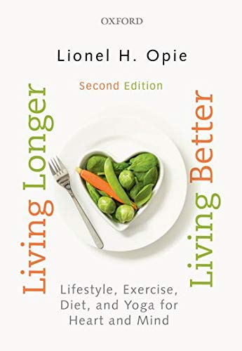 9780199465880: Living Longer, Living Better: Lifestyle, exercise, diet and yoga for heart and mind