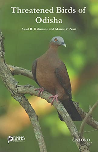 THREATENED BIRDS OF ODISHA: ASAD R. RAHMANI