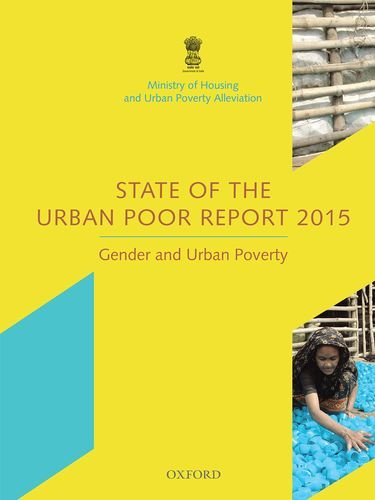 9780199466719: State of the Urban Poor Report 2015: Gender and Urban Poverty