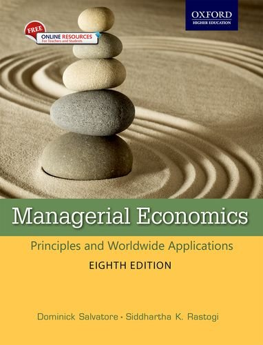MANAGERIAL ECONOMICS: PRINCIPLES AND WORLDWIDE APPLICATIONS 8E: DOMINICK SALVATORE