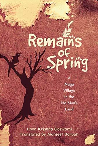 Remains of Spring: A Naga Village in: Jibon Krishna Goswami;