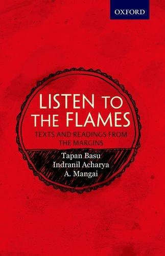 Listen to the Flames: Tapan Basu, A. Mangai and Indranil Acharya