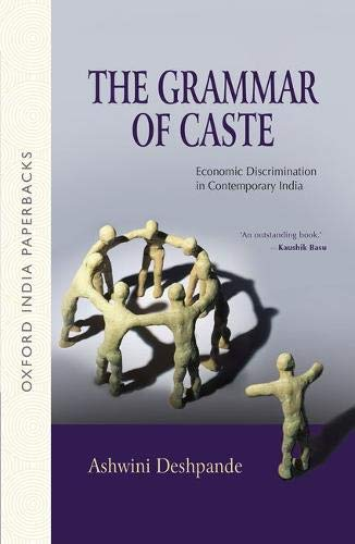 9780199471980: The Grammar of Caste: Economic Discrimination in Contemporary India (Oxford India Paperbacks)