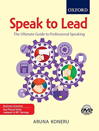 Speak To Lead: The Ultimate Guide To: Koneru, Aruna