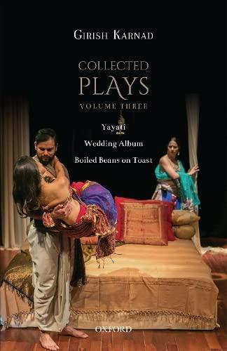 Collected Plays Volume Three: Yayati, Wedding Album,: Girish Karnad
