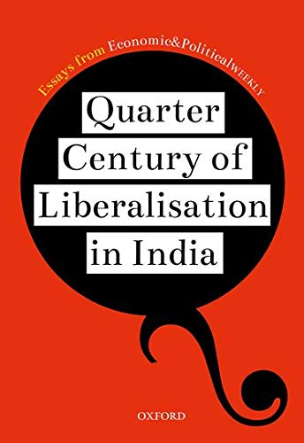 Quarter Century of Liberalisation in India :