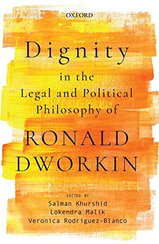 Dignity in the Legal and Political Philosophy: Edited by Salman