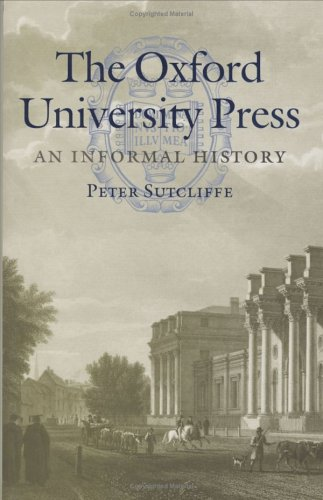 9780199510849: The Oxford University Press: An Informal History