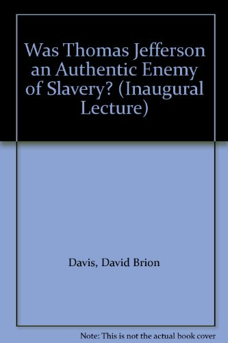 9780199512836: Was Thomas Jefferson an Authentic Enemy of Slavery? (Inaugural Lecture)