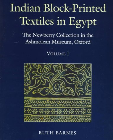 9780199513642: Indian Block-printed Textiles in Egypt: The Newberry Collection in the Ashmolean Museum, Oxford 2 Volume Set: Volume I, Text; Volume II, Catalogue