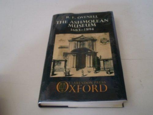 9780199515424: The Ashmolean Museum, 1683-1894