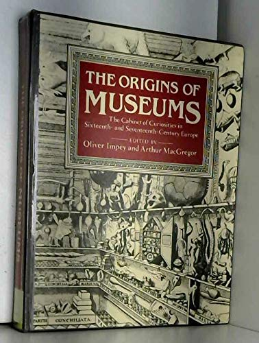 9780199521081: The Origins of Museums: The Cabinet of Curiosities in Sixteenth and Seventeenth Century Europe