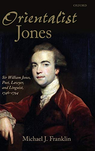 9780199532001: 'Orientalist Jones': Sir William Jones, Poet, Lawyer, and Linguist, 1746-1794