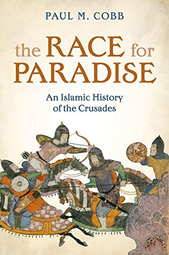 9780199532018: The Race for Paradise: An Islamic History of the Crusades
