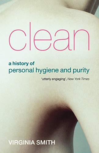9780199532087: Clean: A History of Personal Hygiene and Purity