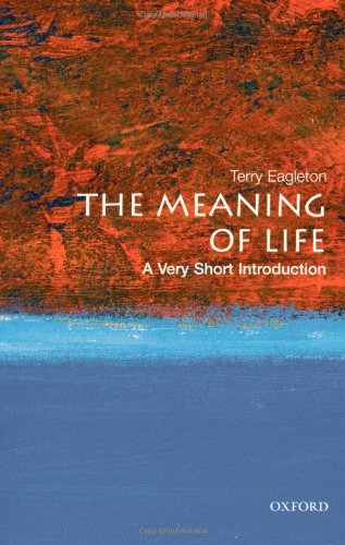 The Meaning of Life: A Very Short Introduction.: EAGLETON, T.,