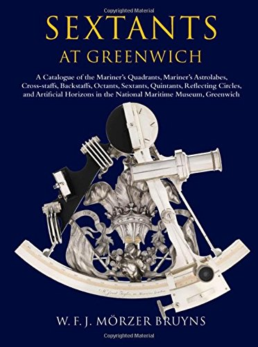 9780199532544: Sextants at Greenwich: A Catalogue of the Mariner's Quadrants, Mariner's Astrolabes, Cross-staffs, Backstaffs, Octants, Sextants, Quintants, ... in the National Maritime Museum, Greenwich.