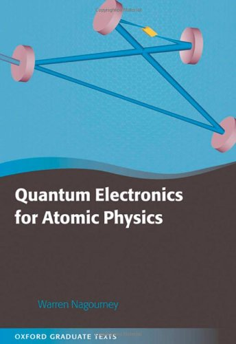 9780199532629: Quantum Electronics for Atomic Physics (Oxford Graduate Texts)