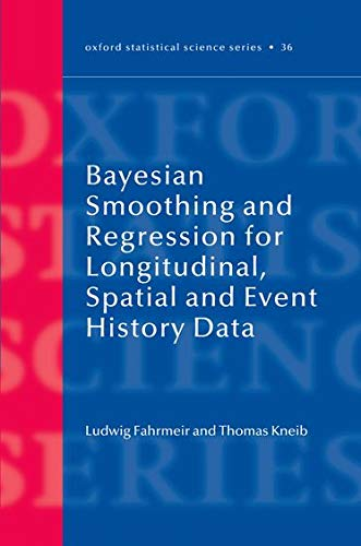 9780199533022: Bayesian Smoothing and Regression for Longitudinal, Spatial and Event History Data (Oxford Statistical Science Series)