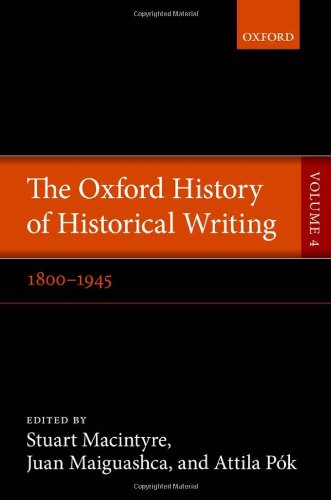 9780199533091: The Oxford History of Historical Writing: Volume 4: 1800-1945