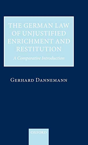 9780199533114: The German Law of Unjustified Enrichment and Restitution: A Comparative Introduction