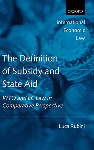 9780199533398: The Definition of Subsidy and State Aid: Wto and EC Law in Comparative Perspective (International Economic Law Series)