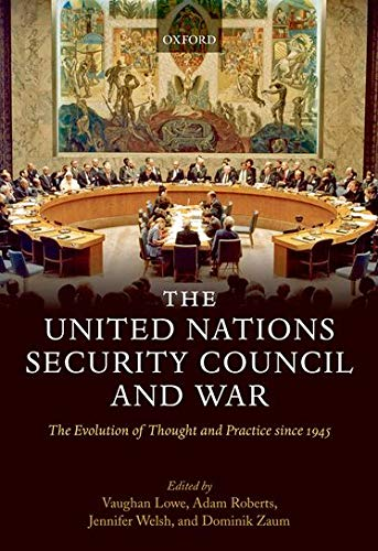 9780199533435: The United Nations Security Council and War: The Evolution of Thought and Practice since 1945