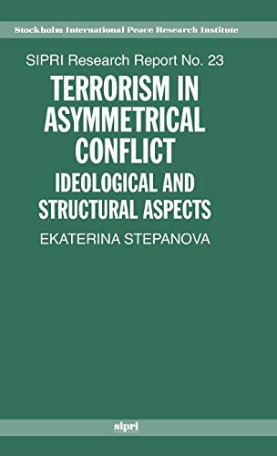 9780199533558: Terrorism in Asymmetric Conflict: Ideological and Structural Aspects (SIPRI Research Reports)