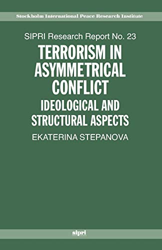 9780199533565: Terrorism in Asymmetric Conflict: Ideological and Structural Aspects (SIPRI Research Reports)