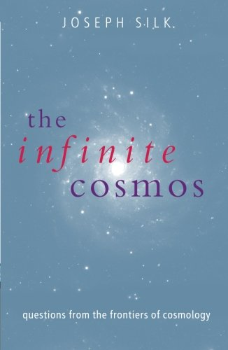 9780199533619: The Infinite Cosmos: Questions from the Frontiers of Cosmology