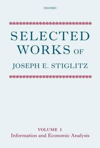 9780199533701: Selected Works of Joseph E. Stiglitz: Volume I: Information and Economic Analysis: 1