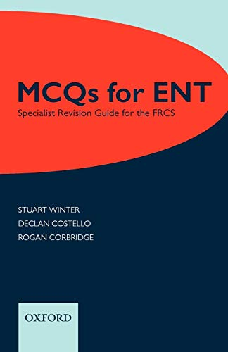 9780199533947: MCQs for ENT: Specialist Revision Guide for the FRCS